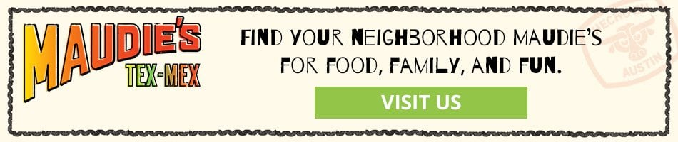 Find your neighborhood Maudie's for food, family, and fun.
